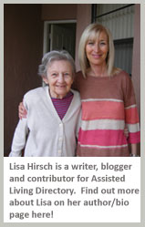 Lisa Hirsh, contributor for Assisted Living Directory,  offers her expertise on Alzheimer's and her relationship with her mom.