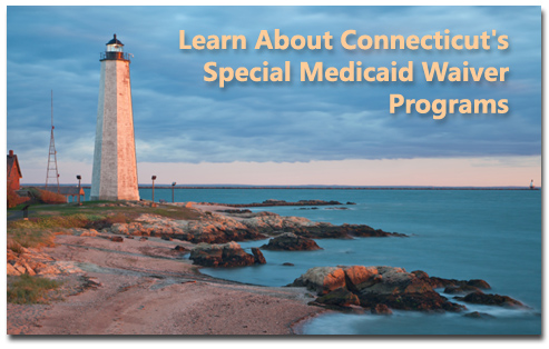 Learn about Connecticut's Special Medicaid Waiver Programs