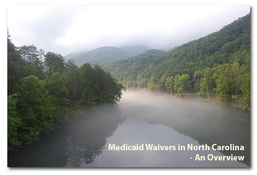 An overview of North Carolina's Medicaid Waivers