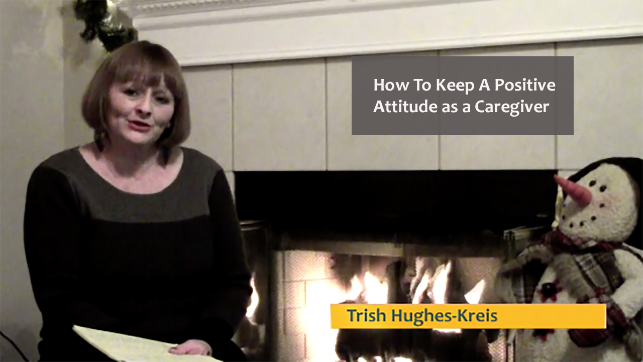 Keeping a Positive Attitude as a Caregiver